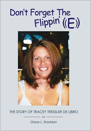 Don'T Forget The Flippin' E - Diane L. Sheridan