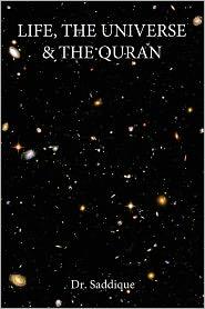 Life, The Universe & The Quran - Dr Saddique
