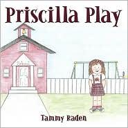Priscilla Play - Tammy Raden