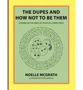 The Dupes and How Not to Be Them - Noelle McGrath