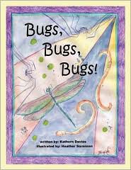 Bugs, Bugs, Bugs! - Kathern Davies, Heather Sorensen (Illustrator)