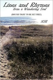 Lines and Rhymes from a Wandering Soul: (Bound Tight to Be Set Free) - Nsr