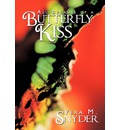 All Because of a Butterfly Kiss - Vera M Snyder