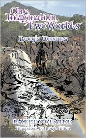 One Imagination, Two Worlds: Lucy's Dreams - Hayley Claire