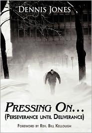 Pressing On. - Dennis Jones