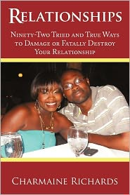 Relationships: Ninety-Two Tried and True Ways to Damage or Fatally Destroy Your Relationship