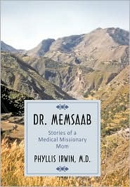 Dr. Memsaab: Stories of a Medical Missionary Mom - Phyllis Irwin M.D.