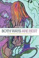 Both Ways Are Best: A Scintillating Story of Love Lost and Found.