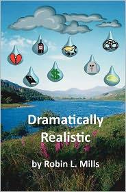 Dramatically Realistic - Robin L. Mills, MS Jacqueline Milton (Illustrator)