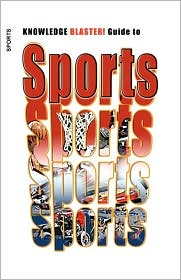 KNOWLEDGE BLASTER! Guide to Sports - Yucca Road Productions