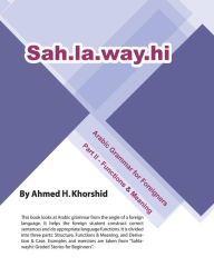 Sahlawayhi Arabic Grammar For Foreigners Part Ii - Ahmed H. Khorshid
