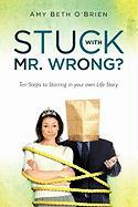 Stuck with Mr. Wrong?