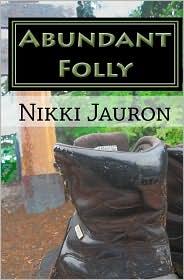 Abundant Folly - Nikki Jauron