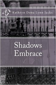 Shadows Embrace: A Vampire's Tale - Kathryn Jacks
