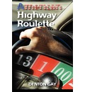 American Highway Roulette - Denton Gay