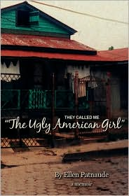 They Called Me 'the Ugly American Girl' - Ellen Patnaude