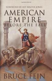 American Empire Before the Fall - Fein, Bruce