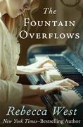 Rebecca, West: The Fountain Overflows