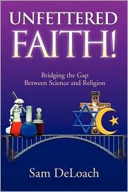 Unfettered Faith! - Sam Deloach