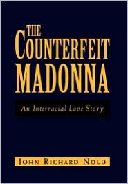 The Counterfeit Madonna - John Richard Nold