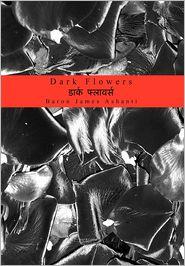 Dark Flowers - Baron James Ashanti