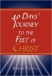 40 Days' Journey to the Feet of Christ - Ramos Talaya