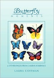 Butterfly Moments: Other Pages from Laura's Journal - Laura Coffman