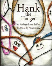 Hank The Hanger - Kathryn Lynn Seifert, Ann Murray (Illustrator)
