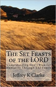 The Set Feasts Of The Lord - Jeffrey K Clarke