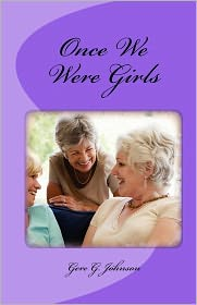 Once We Were Girls - Gere G. Johnson