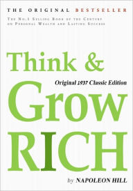 Think and Grow Rich, Original 1937 Classic Edition - Napoleon Hill