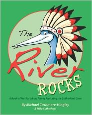 The River Rocks: A Book of Fun and Games for All the Family Featuring the Sutherland Crew - Michael Cashmore-Hingley, With Mike Sutherland