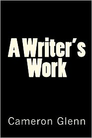 A Writer's Work - Cameron Glenn