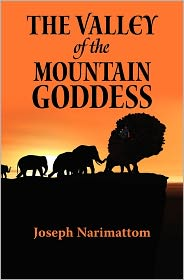 The Valley of the Mountain Goddess - Joseph Narimattom