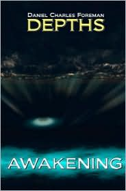 Depths Awakening - Mr Daniel Charles Foreman