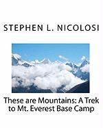These Are Mountains: A Trek to Mt. Everest Base Camp