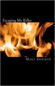 Escaping My Killer - Ms. Mary Gorman, With K. Hudson