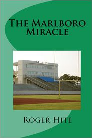 The Marlboro Miracle - Roger W. Hite