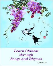 Learn Chinese Through Songs And Rhymes - Lydia Lin