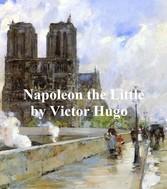 Napoleon the Little - Victor Hugo
