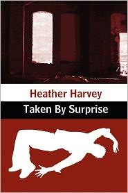 Taken By Surprise - Heather Harvey