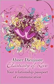 Elasticity Of Love - Abner Dieujuste