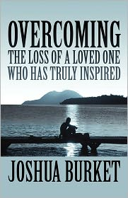 Overcoming The Loss Of A Loved One Who Has Truly Inspired - Joshua Burket