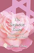 No Separate Roses: Collection of Inspirational Poems