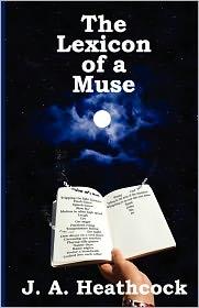 The Lexicon Of A Muse - J. A. Heathcock