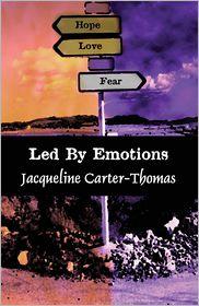 Led by Emotions - Jacqueline  Thomas, Jacqueline Carter-Thomas