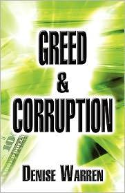 Greed & Corruption - Denise Warren