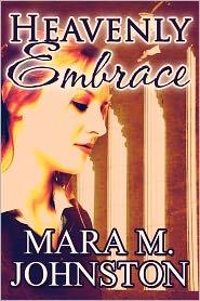 Heavenly Embrace - Mara M. Johnston