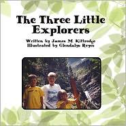 The Three Little Explorers - James M. Kittredge, Glendalys Reyes (Illustrator)