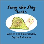 Song The Slug - Crystal Rainwater